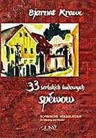Noten: Bjarnat Krawc 33 serbskich ludowych spěwow - für Gesang und Klavier