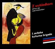 """CD """"Z wuhladkom"""" – 1. Serbska kulturna brigada"""