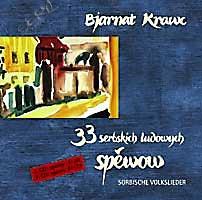 """CD """"Bjarnat Krawc: 33 sorbische Volkslieder"""" – Doppel-CD"""